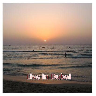 Live in Dubai~